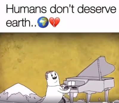 Humans don't deserve earth